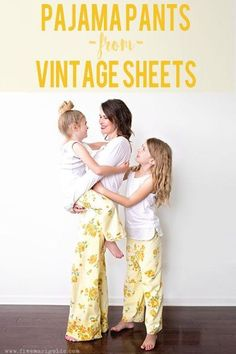 Sew pajama pants from vintage sheets in just 15 minutes! Make a matching set of mother daughter pajama pants for less than $1. This simple tutorial is complete with just three seams. Perfect sewing tutorial for the beginner level seamstress.