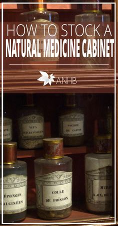 How to Stock a Natural Medicine Cabinet - All Natural Home and Beauty