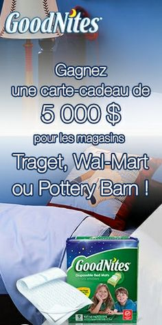 Gagnez 5 000 $ pour Target, Wal-Mart ou Pottery Barn. Fin le 14 avril.  http://rienquedugratuit.ca/concours/goodnites-5000/