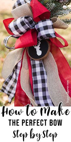 How to make the perfect bow for wreaths, home decor, Christmas and more. Easy step by step tutorial... #diybow #kippiathome Making Bows For Wreaths, Christmas Wreaths To Make, Christmas Bows, How To Make Wreaths, How To Make Bows, Christmas Projects, Holiday Crafts, Christmas Lights, Christmas Decor