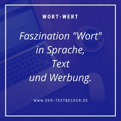 "Faszination ""Wort"" in Sprache, Text und Werbung Meanings Of Words, Passion, Inspirational, Cordial, Language, Advertising, Quotes"