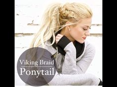 Viking Braid and Ponytail with Clip-in Extension Tutorial - YouTube