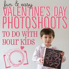 Fun and Easy Valentine's Day Shoots to Do With Your Kids