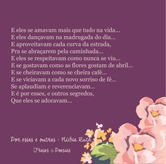 E é por essas e outras que existe o amor... <3 #Razões #Amor #Poesia Blog: Frases & Poesias  Por: Núbia Ruth