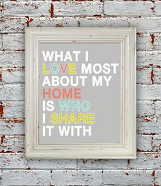 Printable What I love most about my home is who I share it with - DIGITAL PRINT by whatthehootdesigns on Etsy Cross Pictures, Garden Organization, Chalkboard Signs, Modern Prints, Dream Decor, Wall Quotes, Artsy Fartsy, Digital Prints, Wall Decor