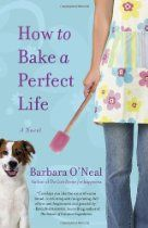 How to Bake a Perfect Life: A Novel by Barbara O'Neal. Fun book that explores a mother/daughter relationship, revolving around the healing power of homemade bread.