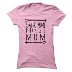 Stay at home CORGI mom T Shirts, Hoodies. Get it now ==► https://www.sunfrog.com/Pets/Stay-at-home-CORGI-mom-t-shirt-Ladies.html?57074 $19