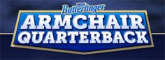 Nestle Butterfinger is having a sweepstakes . Enter the armchair quarterback to win $4000 gift card at tickets.com and twenty-one weekly prizes of $500.