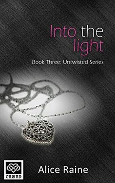 Goodreads   Into the Light (Untwisted, #3) by Alice Raine — Reviews, Discussion, Bookclubs, Lists