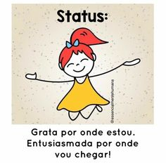STATUS: Grata por onde estou. Entusiasmada por onde vou chegar! Inspirational Quotes For Women, Motivational Quotes, Funny Quotes, Woman Quotes, Women Empowerment, Winnie The Pooh, Disney Characters, Fictional Characters, Thankful For