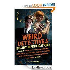 Weird Detectives: Recent Investigations: Neil Gaiman, Simon R. Green, Caitlin R. Kiernan, Joe R. Lansdale, Paula Guran: Amazon.com: Kindle Store