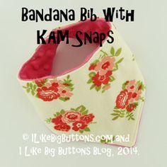 Making a Bandana Bib with KAM Snaps and a FREE PDF Pattern – ILikeBigButtons.com