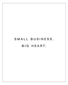Small Business – Big Heart – New Ideas - business inspiration The Words, Now Quotes, Quotes To Live By, Big Heart Quotes, Cute Small Quotes, Music Quotes, Wisdom Quotes, Positive Quotes, Motivational Quotes