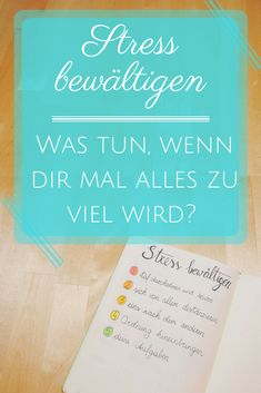 den Stress bewältigen - was kann ich tun, wenn mir mal alles zu viel wird? #perksofbeingaastudent Stress Burnout, Love Your Life, Filofax, Bujo, Therapy, Clever, Mindfulness, Words, Health