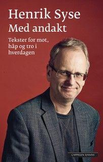 Med andakt av Henrik Syse (Innbundet) #cappelendamm