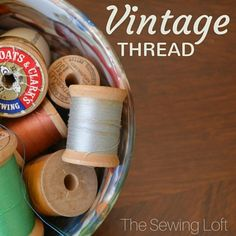 Finding the perfect vintage thread for your special sewing project can be a dream. Follow these steps to make sure that the thread is in good condition.
