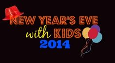 New Year's Eve for Kids 2014 - Midwest Mom & Wife