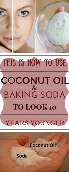 How to use coconut oil and baking soda to look years younger