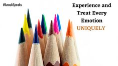 #AnoukSpeaks When you try to deal with every #emotion, in the same manner, you tend to face emotional conflict. Remember, you need to treat every emotion uniquely to experience its vibe.