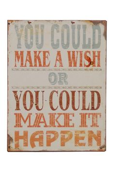 """Make It Happen"" Tin Sign"