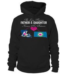 The Love Between Father and Daughter Knows No Distance Louisiana South Dakota State T-Shirt #LoveNoDistance