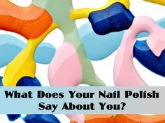 What does your #nailcolor say about you? Find out! How interesting....