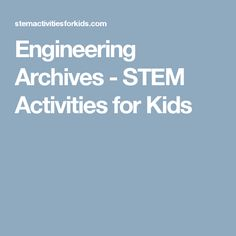 Engineering Archives - STEM Activities for Kids