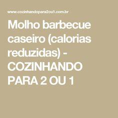 Molho barbecue caseiro (calorias reduzidas) - COZINHANDO PARA 2 OU 1