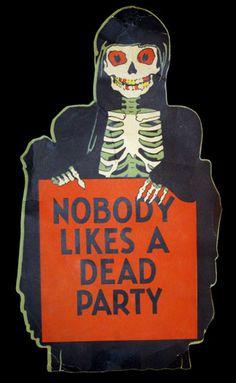 "Vintage Halloween Die-Cut ~ Gibson ""Nobody Likes A Dead Party"" Skeleton * Circa, 1930's"
