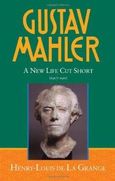 Gustav Mahler, Vol. 4: A New Life Cut Short, 1907-1911