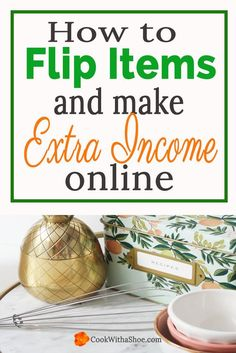 Flip creative items for a profit online and have the flexibility to work from home and bring in an income. Click through to learn more! |Cook With a Shoe