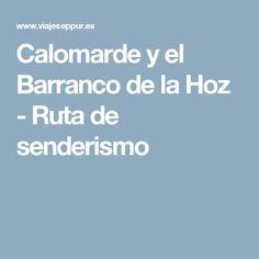 Calomarde y el Barranco de la Hoz - Ruta de senderismo