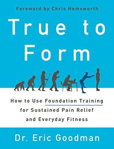 True to Form: How to Use Foundation Training for Sustained Pain Relief and Everyday Fitness, http://www.amazon.com/dp/0062315315/ref=cm_sw_r_pi_awdm_x_sxWQxbEBR9223