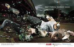 Don't throw yourself away - Osocio, The best of non-profit advertising and marketing for social causes    #alcoholism #prevention