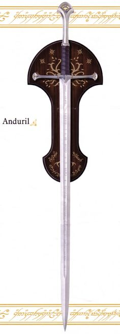 Anduril - Flame of the West Aragorn's Sword.  Not quite my style, but a lovely blade significant to the story.