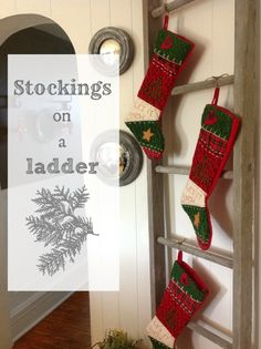 Stockings on a ladder! An easy solution for people without a mantel or those fancy stocking holder thingies from The Creek Line House.