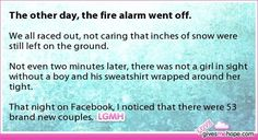 Meanwhile when the fire alarm at my school goes off we meander out like we're debating whether or not to be burned alive<<<this is what my school does too, we're just like whatever Sweet Stories, Cute Stories, Cute Relationship Goals, Cute Relationships, Cute Quotes, Funny Quotes, Love Gives Me Hope, Give It To Me, Just For You