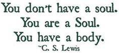 dont believe the soul seperates from the body - we believe you are a soul.  C.S.Lewis quote
