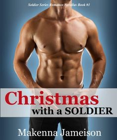 11/11/13 4.4 out of 5 stars Christmas with a Soldier (Soldier Series Romance Novellas) by Makenna Jameison, http://www.amazon.com/dp/B00APC4A2W/ref=cm_sw_r_pi_dp_SVyGsb0P3RA81
