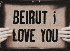Beirut I love you.