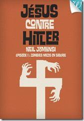 Jésus contre Hitler  Épisode 1 : Zombies nazis en Sibérie