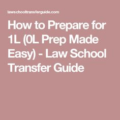 How to Prepare for 1L (0L Prep Made Easy) - Law School Transfer Guide
