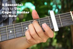 5 Essential Ways to Use a Capo on Guitar and How