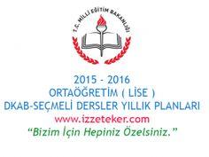 Lise Din Kültürü ve Tüm Seçmeli Dersler İçin 2015 - 2016 Eğitim - Öğretim Yılı Ünitelendirilmiş Yıllık Planlar