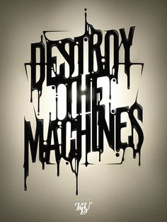 Destroy the machines. >> I have a feeling this is soon to be needed for when the robots take over and the resistance needs to fight.