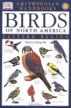 Smithsonian Handbooks: Birds of North America - Eastern Region: Fred J. Alsop III: 0635517071566: Amazon.com: Books