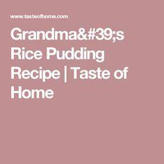 Grandma's Rice Pudding Recipe | Taste of Home