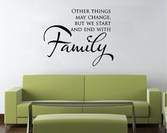Vinyl Wall Decal Art Saying Quote Decor Other Things Change Start Family FA34