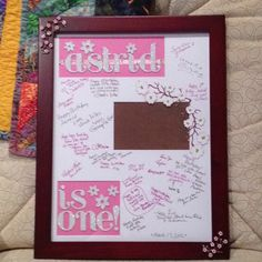 First bday guest signature board. Space for picture. Lovely memory. Made by me based on an idea I saw (not personalized) in a toddler birthday supplies catalog.