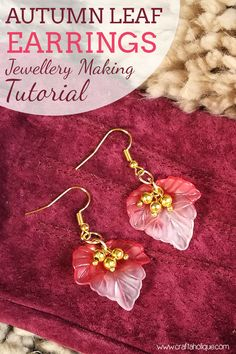 10 minute make! Find out how to make a pair of pretty autumn leaf earrings using lucite leaf beads. Perfect for fall craft projects!